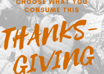 Choose What You Consume This Thanksgiving