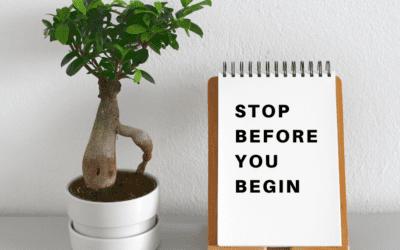 Stop Before You Begin